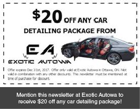 Mention this newsletter at Exotic Autowa to receive $20 off any car detailing package!